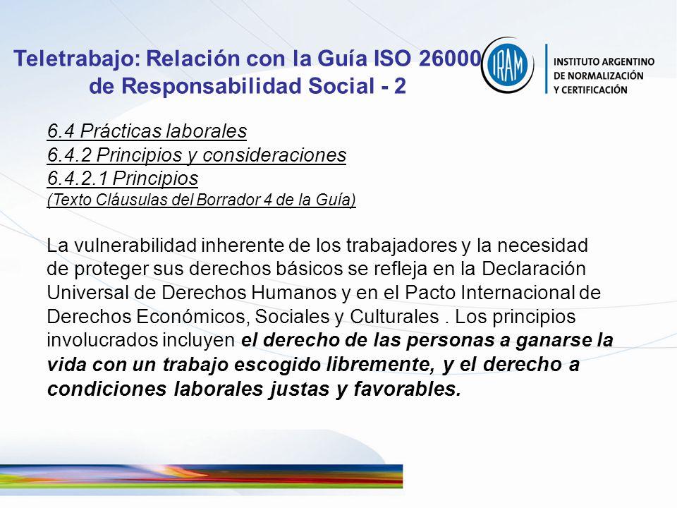 Teletrabajo: Relación con la Guía ISO 26000 de Responsabilidad Social - 2 6.4 Prácticas laborales 6.4.2 Principios y consideraciones 6.4.2.1 Principio
