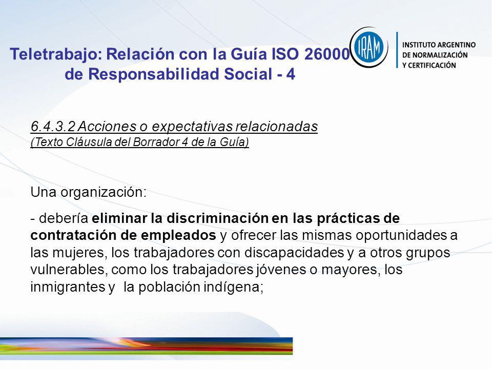 Teletrabajo: Relación con la Guía ISO 26000 de Responsabilidad Social - 4 6.4.3.2 Acciones o expectativas relacionadas (Texto Cláusula del Borrador 4