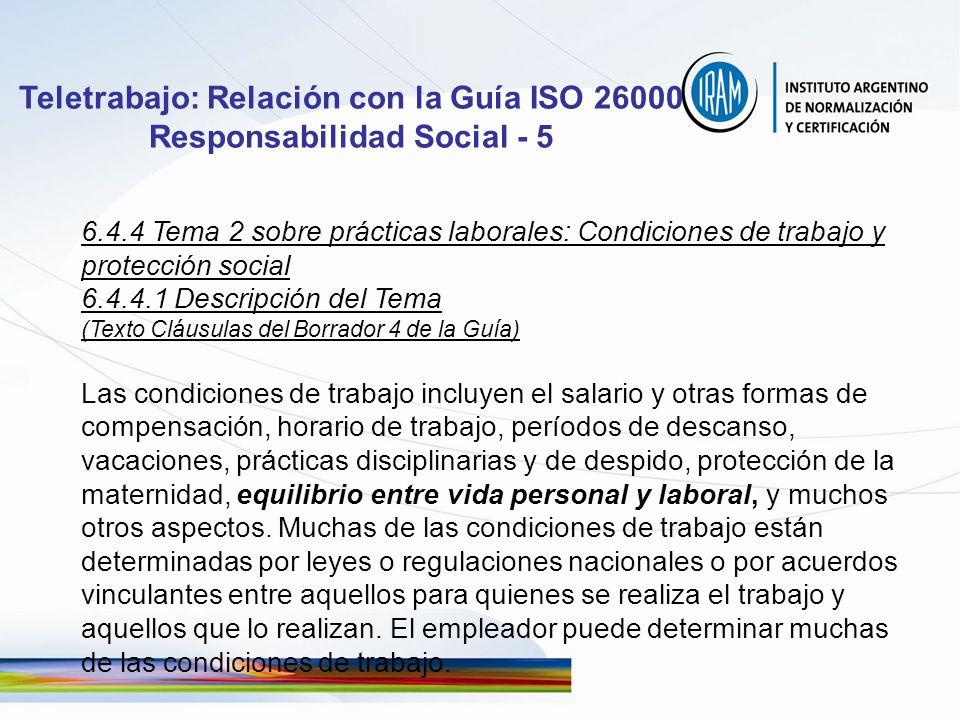 Teletrabajo: Relación con la Guía ISO 26000 Responsabilidad Social - 5 6.4.4 Tema 2 sobre prácticas laborales: Condiciones de trabajo y protección soc