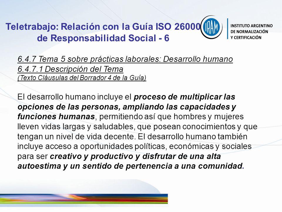 Teletrabajo: Relación con la Guía ISO 26000 de Responsabilidad Social - 6 6.4.7 Tema 5 sobre prácticas laborales: Desarrollo humano 6.4.7.1 Descripció