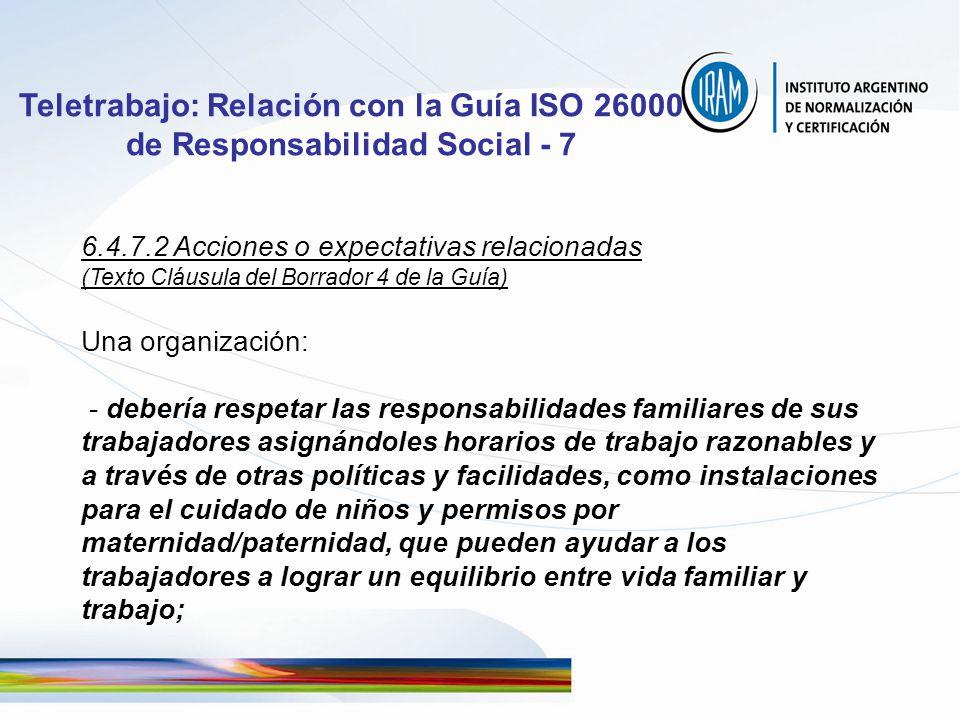 Teletrabajo: Relación con la Guía ISO 26000 de Responsabilidad Social - 7 6.4.7.2 Acciones o expectativas relacionadas (Texto Cláusula del Borrador 4