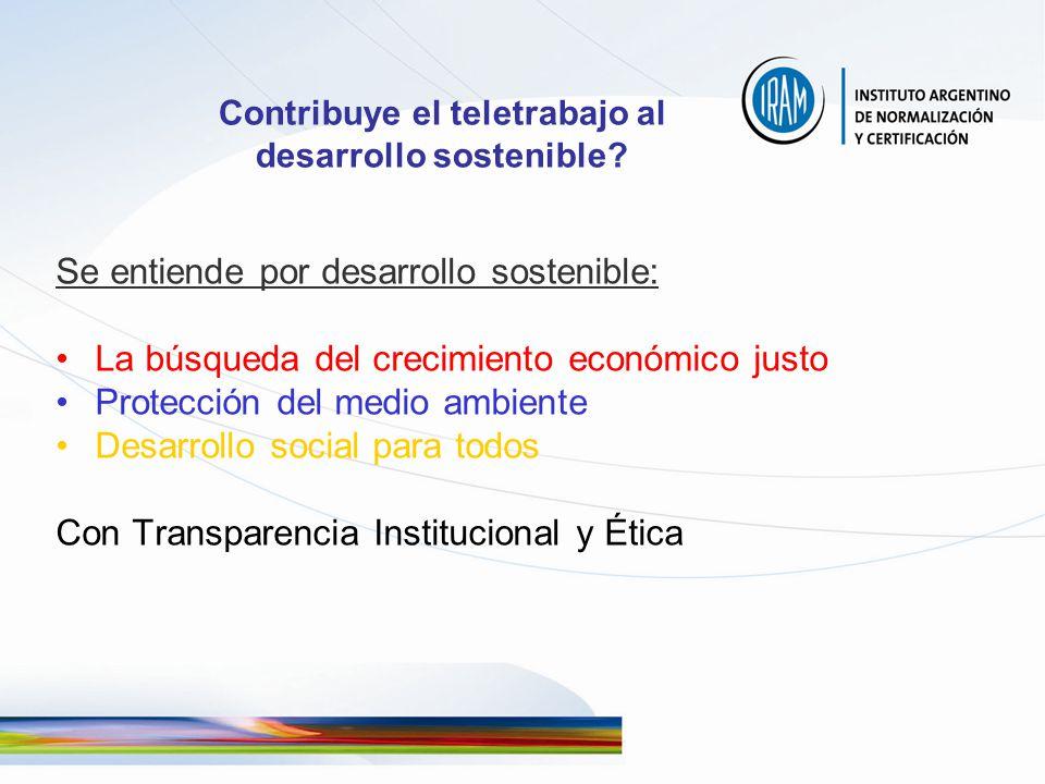 Contribuye el teletrabajo al desarrollo sostenible? Se entiende por desarrollo sostenible: La búsqueda del crecimiento económico justo Protección del