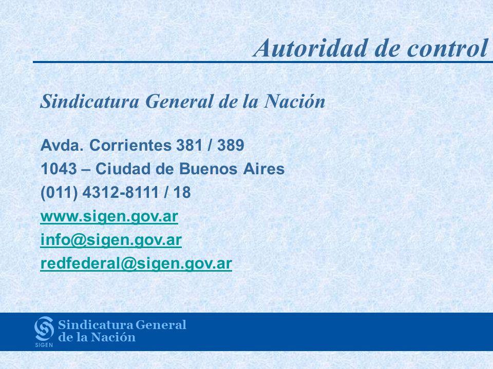 Autoridad de control Sindicatura General de la Nación Sindicatura General de la Nación Avda. Corrientes 381 / 389 1043 – Ciudad de Buenos Aires (011)