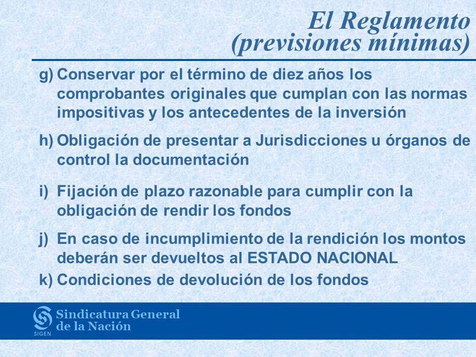 Sindicatura General de la Nación g)Conservar por el término de diez años los comprobantes originales que cumplan con las normas impositivas y los ante