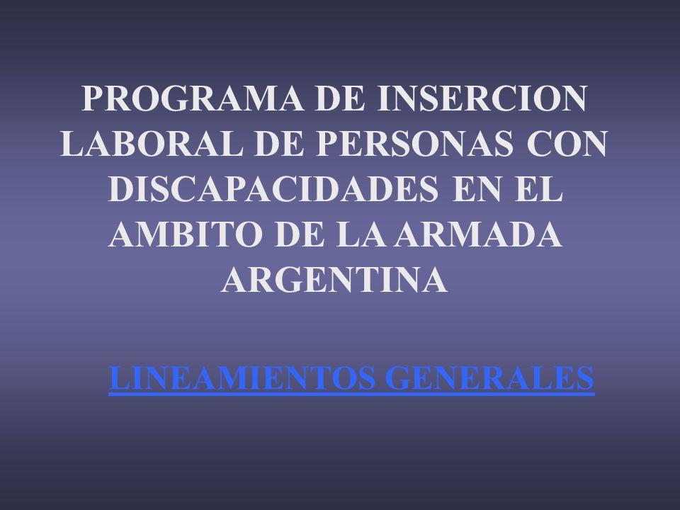 DIRECCION DE ARMAMENTO DEL PERSONAL NAVAL DEPARTAMENTO PERSONAL CIVIL DIVISION INSERCION LABORAL DE DISCAPACITADOS EDIF.