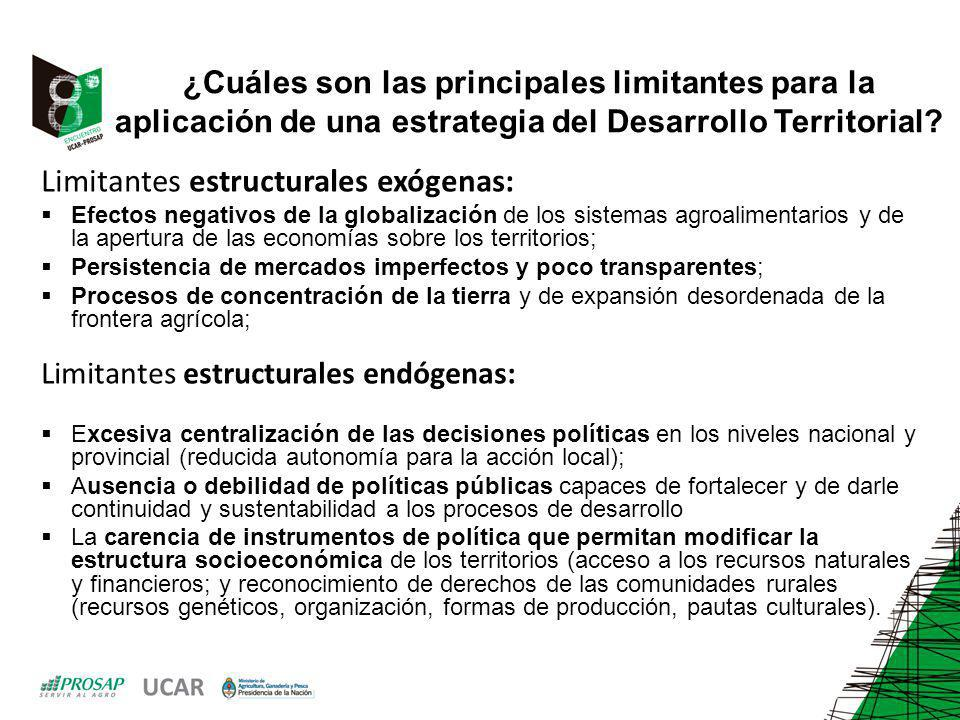 ¿Cuáles son las principales limitantes para la aplicación de una estrategia del Desarrollo Territorial? Limitantes estructurales exógenas: Efectos neg
