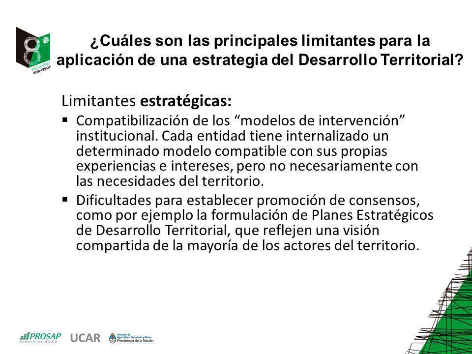 ¿Cuáles son las principales limitantes para la aplicación de una estrategia del Desarrollo Territorial? Limitantes estratégicas: Compatibilización de