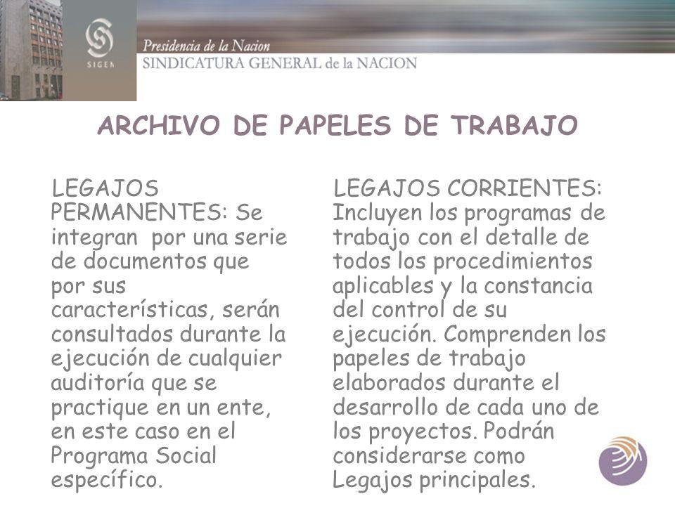 ARCHIVO DE PAPELES DE TRABAJO LEGAJOS PERMANENTES: Se integran por una serie de documentos que por sus características, serán consultados durante la e