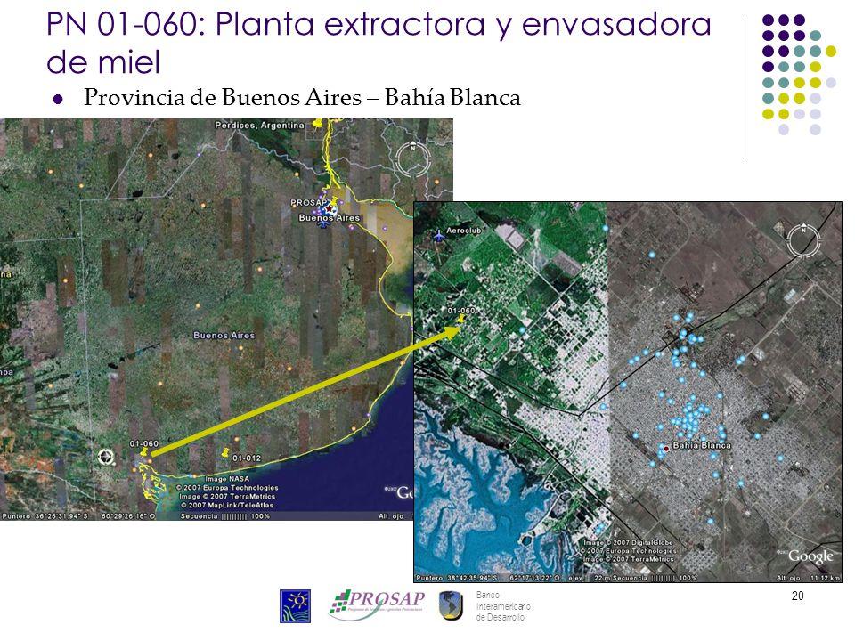Banco Interamericano de Desarrollo 20 PN 01-060: Planta extractora y envasadora de miel Provincia de Buenos Aires – Bahía Blanca