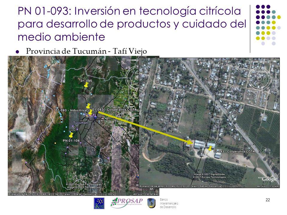 Banco Interamericano de Desarrollo 22 PN 01-093: Inversión en tecnología citrícola para desarrollo de productos y cuidado del medio ambiente Provincia