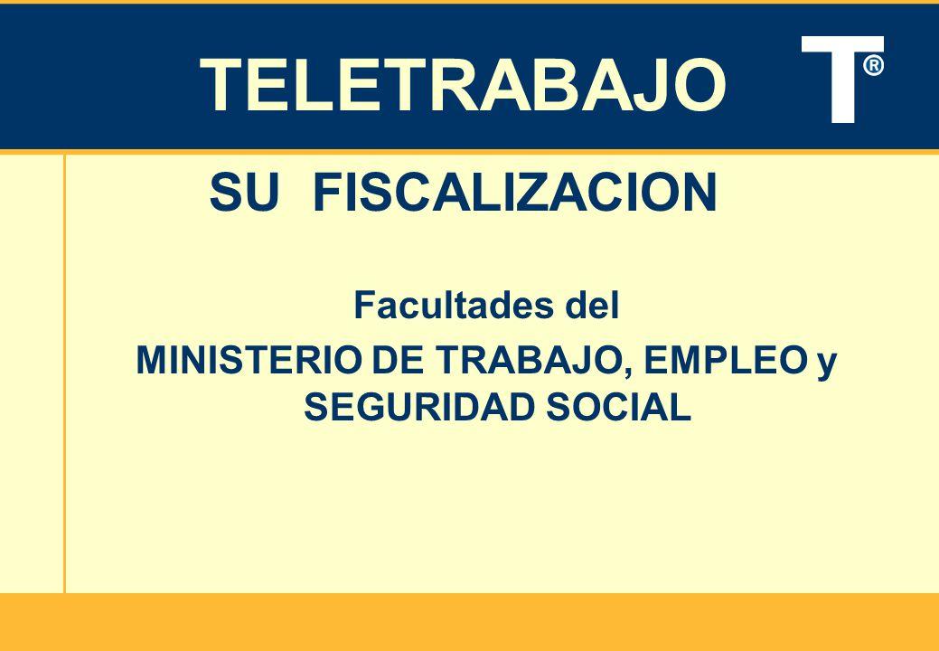 TELETRABAJO SU FISCALIZACION Facultades del MINISTERIO DE TRABAJO, EMPLEO y SEGURIDAD SOCIAL
