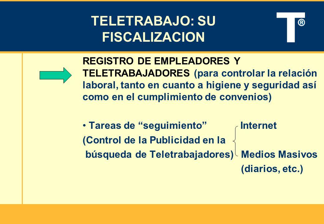 TELETRABAJO: SU FISCALIZACION REGISTRO DE EMPLEADORES Y TELETRABAJADORES (para controlar la relación laboral, tanto en cuanto a higiene y seguridad as