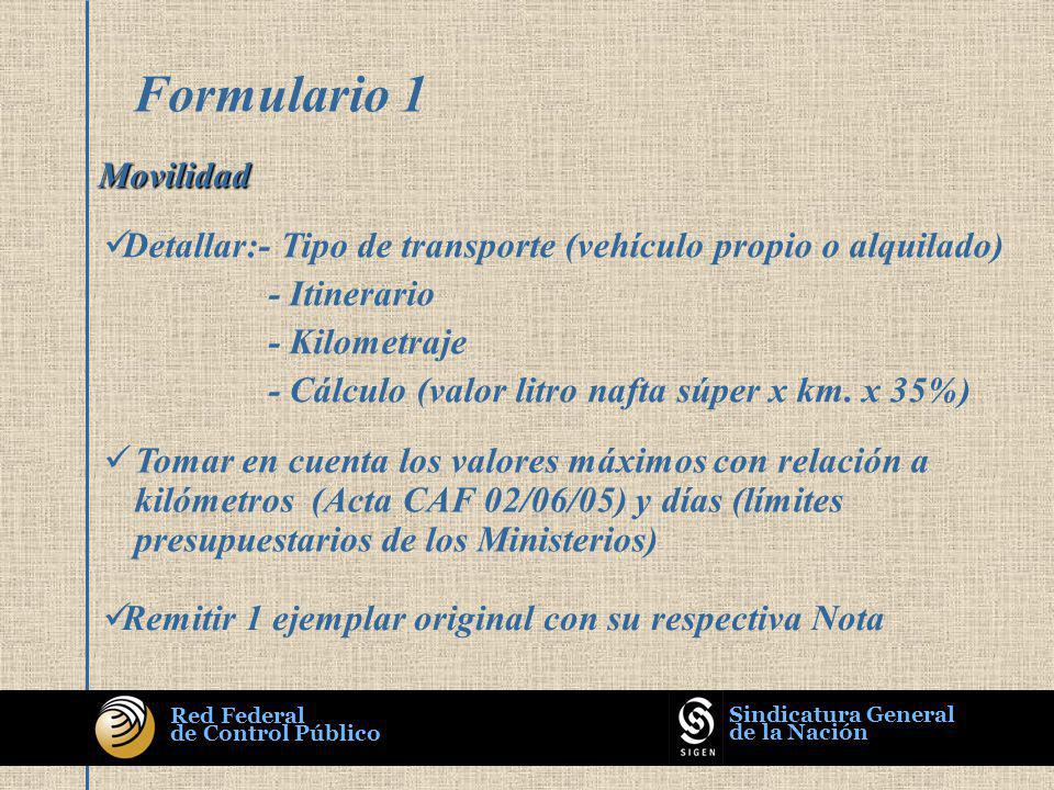 Detallar:- Tipo de transporte (vehículo propio o alquilado) - Itinerario - Kilometraje - Cálculo (valor litro nafta súper x km.