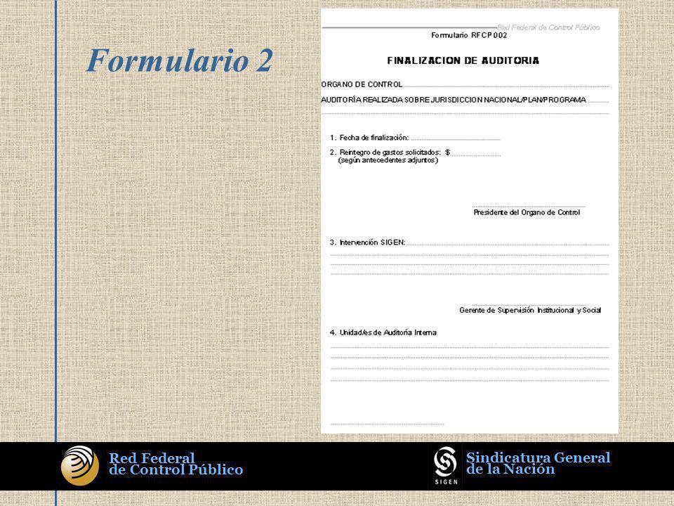 Acompaña el Informe Preliminar Remitir 1 ejemplar original con su respectiva Nota Debe coincidir con importe consignado en Formulario 1 Formulario 2 Red Federal de Control Público Sindicatura General de la Nación