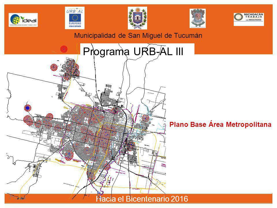 Municipalidad de San Miguel de Tucumán pl Programa URB-AL III Hacia el Bicentenario 2016 Plano Base Área Metropolitana