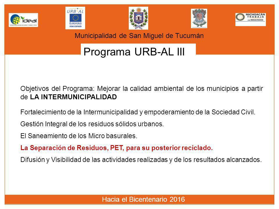 Programa URB-AL III Municipalidad de San Miguel de Tucumán Hacia el Bicentenario 2016 Fortalecimiento de la Intermunicipalidad y empoderamiento de la