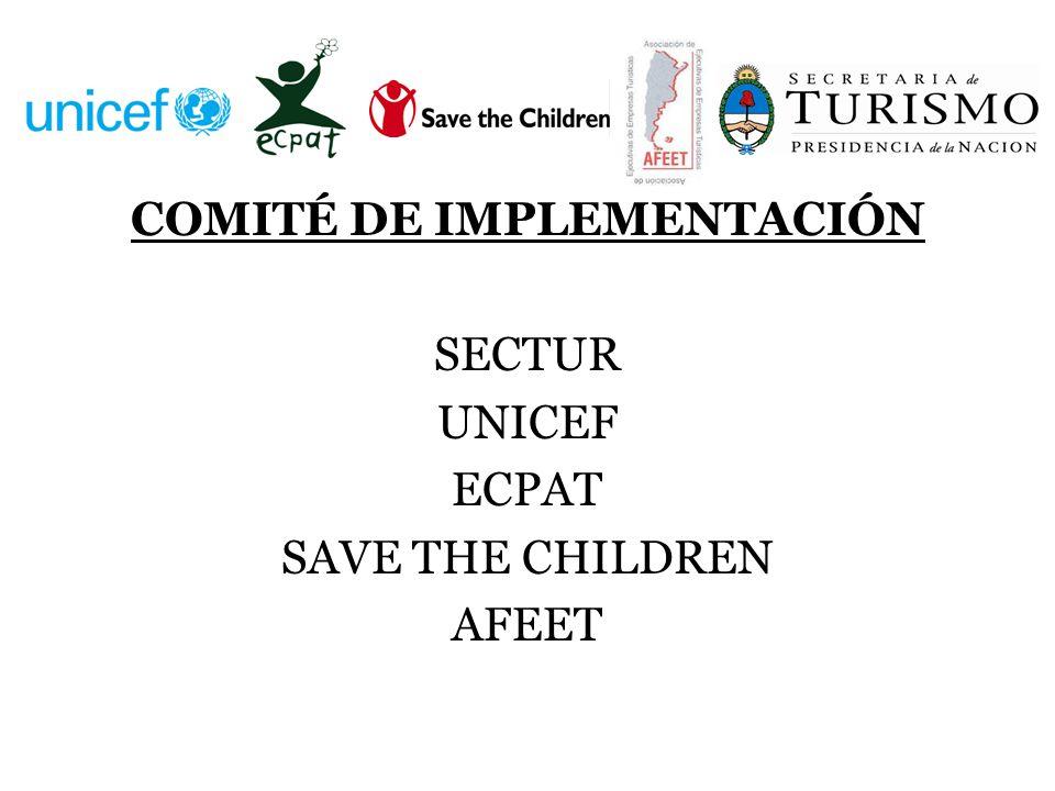 COMITÉ DE IMPLEMENTACIÓN SECTUR UNICEF ECPAT SAVE THE CHILDREN AFEET