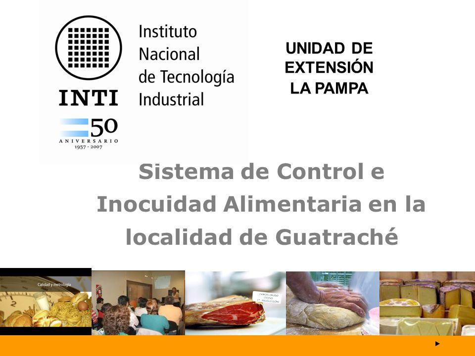 Sistema de Control e Inocuidad Alimentaria en la localidad de Guatraché UNIDAD DE EXTENSIÓN LA PAMPA