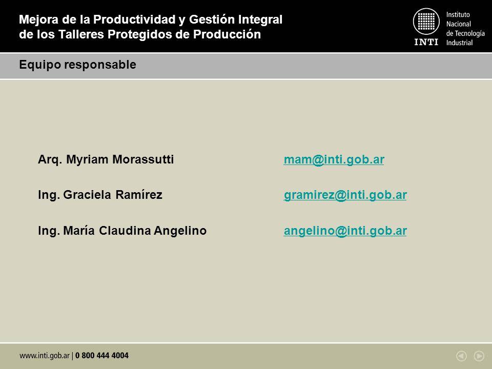 Mejora de la Productividad y Gestión Integral de los Talleres Protegidos de Producción Arq. Myriam Morassuttimam@inti.gob.armam@inti.gob.ar Ing. Graci