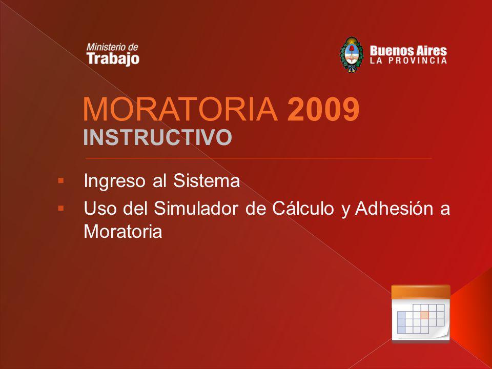 MORATORIA 2009 INSTRUCTIVO Ingreso al Sistema Uso del Simulador de Cálculo y Adhesión a Moratoria