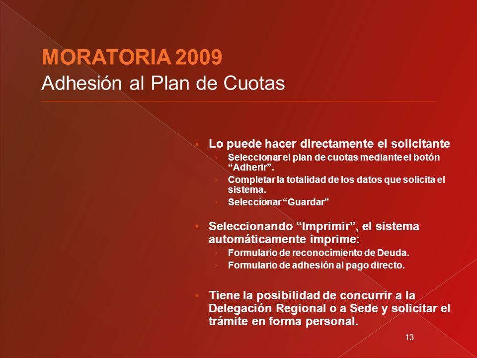 13 Lo puede hacer directamente el solicitante Seleccionar el plan de cuotas mediante el botón Adherir. Completar la totalidad de los datos que solicit