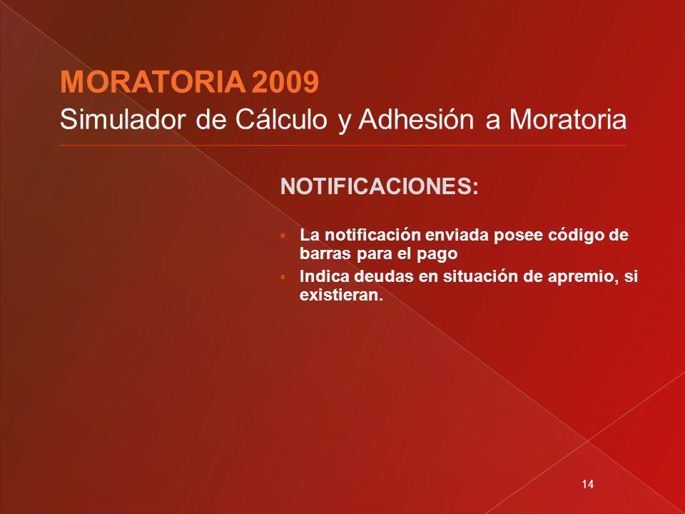 14 NOTIFICACIONES: La notificación enviada posee código de barras para el pago Indica deudas en situación de apremio, si existieran.