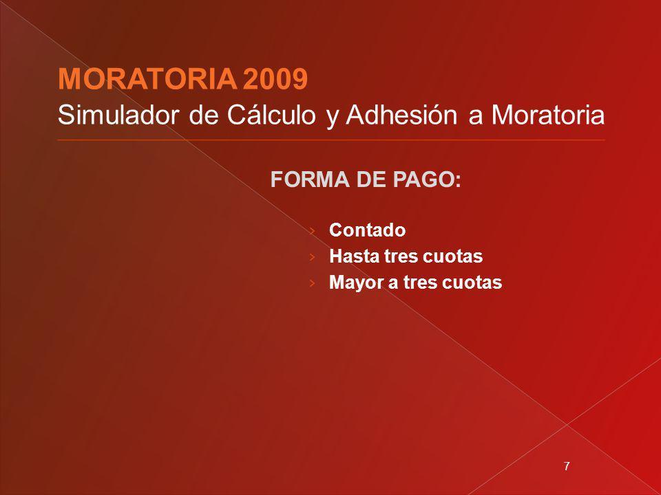 7 FORMA DE PAGO: Contado Hasta tres cuotas Mayor a tres cuotas