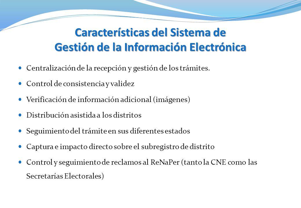 Características del Sistema de Gestión de la Información Electrónica Centralización de la recepción y gestión de los trámites.