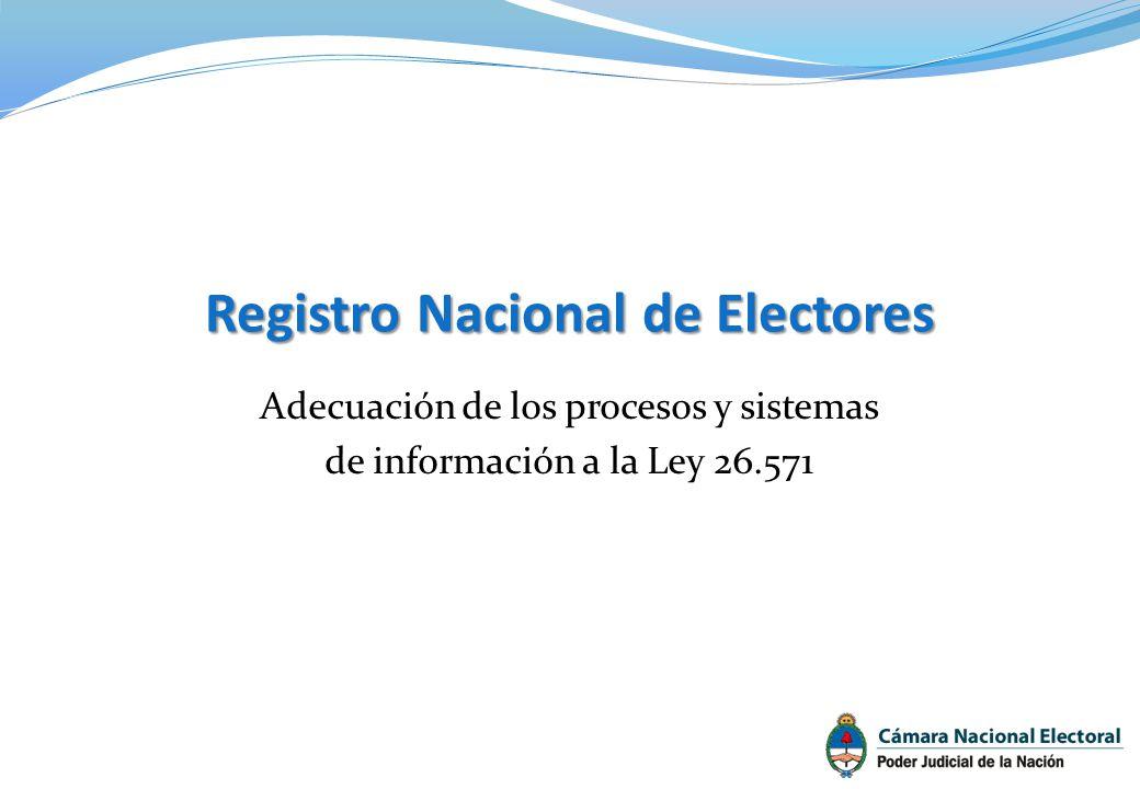 Consideraciones previas La ley 26.571 produjo un cambio sustancial en el procesamiento de la información que integra el Registro Nacional de Electores (RNE) y el padrón electoral.