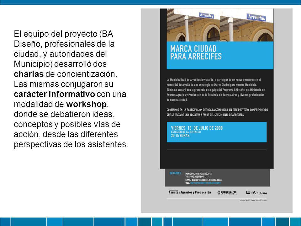El equipo del proyecto (BA Diseño, profesionales de la ciudad, y autoridades del Municipio) desarrolló dos charlas de concientización. Las mismas conj