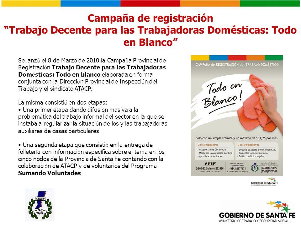 Se lanz ó el 8 de Marzo de 2010 la Campa ñ a Provincial de Registraci ó n Trabajo Decente para las Trabajadoras Dom é sticas: Todo en blanco elaborada