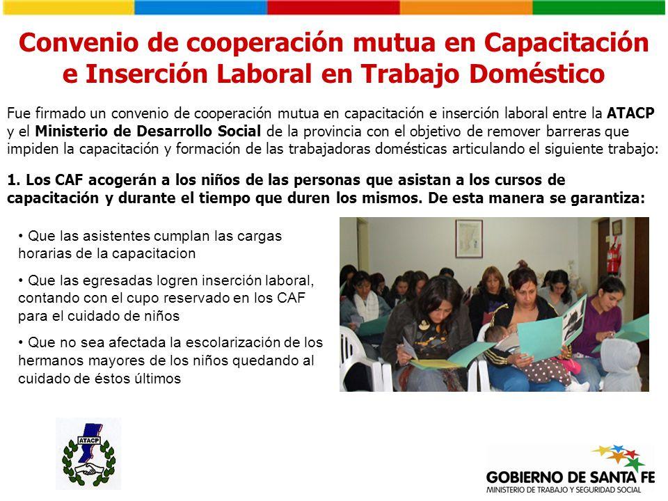 Convenio de cooperación mutua en Capacitación e Inserción Laboral en Trabajo Doméstico Fue firmado un convenio de cooperación mutua en capacitación e