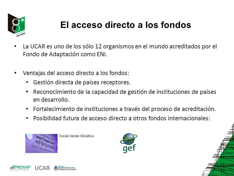 El acceso directo a los fondos La UCAR es uno de los sólo 12 organismos en el mundo acreditados por el Fondo de Adaptación como ENI.