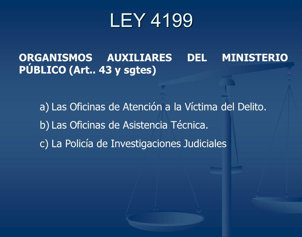 LEY 4199 ORGANISMOS AUXILIARES DEL MINISTERIO PÚBLICO (Art..