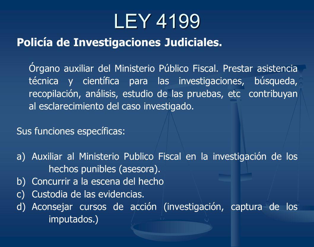 LEY 4199 Policía de Investigaciones Judiciales.Órgano auxiliar del Ministerio Público Fiscal.