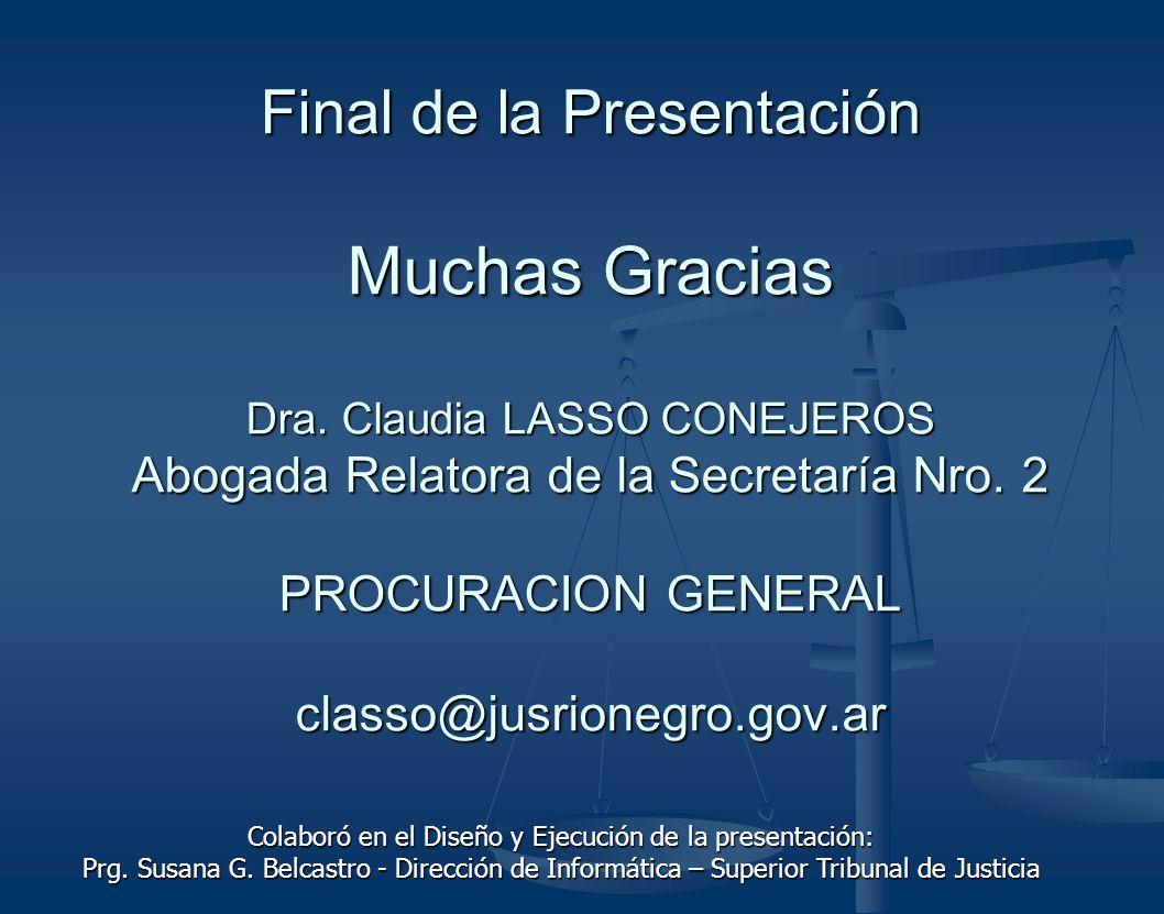 Final de la Presentación Muchas Gracias Dra.