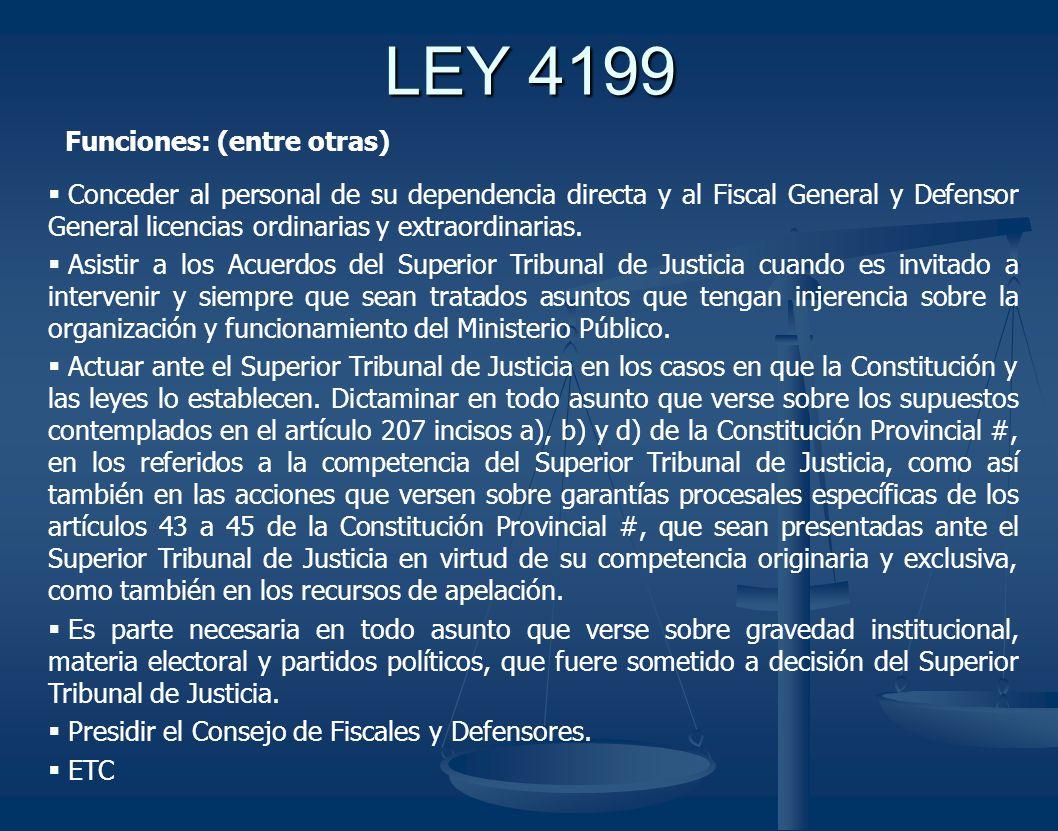 LEY 4199 Conceder al personal de su dependencia directa y al Fiscal General y Defensor General licencias ordinarias y extraordinarias.