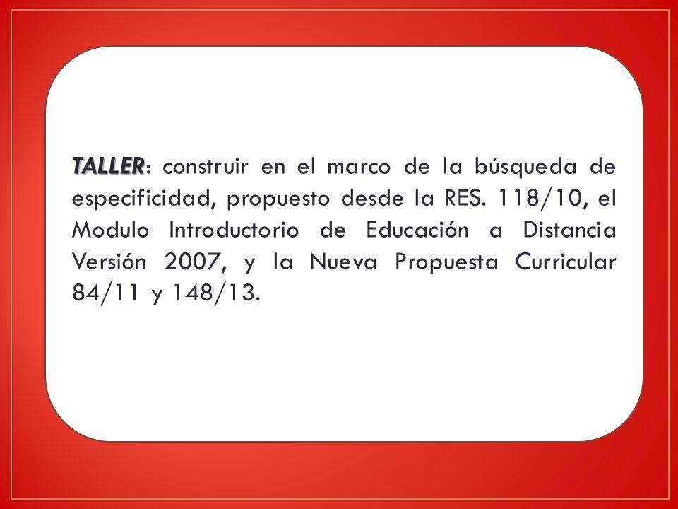 TALLER TALLER: construir en el marco de la búsqueda de especificidad, propuesto desde la RES.