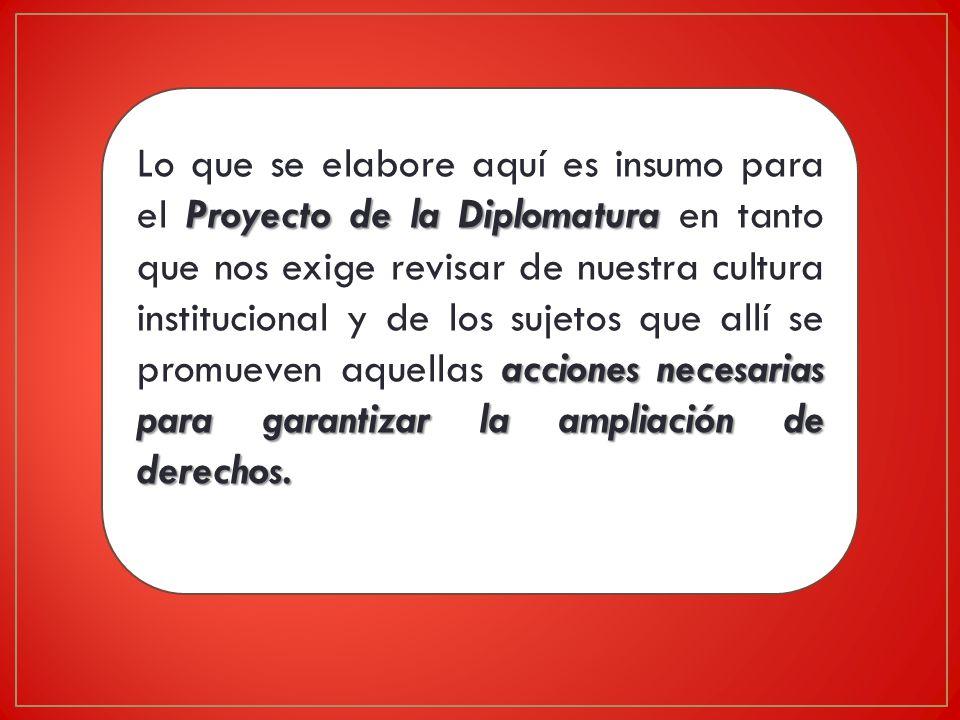 Proyecto de la Diplomatura acciones necesarias para garantizar la ampliación de derechos.