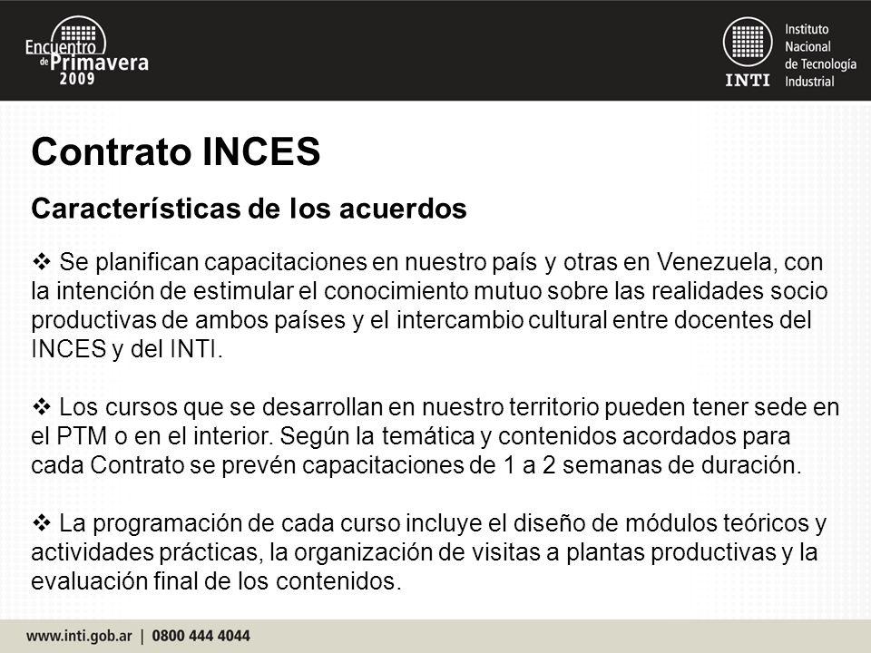 Se planifican capacitaciones en nuestro país y otras en Venezuela, con la intención de estimular el conocimiento mutuo sobre las realidades socio productivas de ambos países y el intercambio cultural entre docentes del INCES y del INTI.