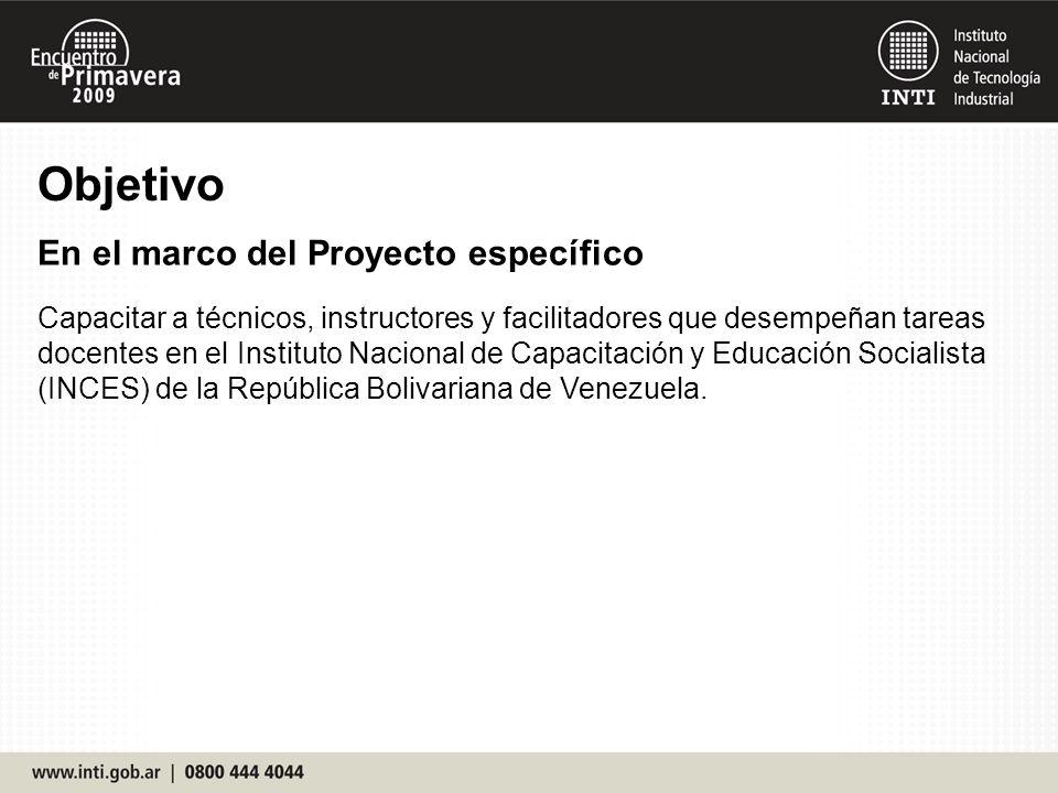 Capacitar a técnicos, instructores y facilitadores que desempeñan tareas docentes en el Instituto Nacional de Capacitación y Educación Socialista (INCES) de la República Bolivariana de Venezuela.