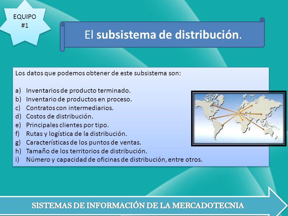 EQUIPO #1 EQUIPO #1 Los datos que podemos obtener de este subsistema son: a)Inventarios de producto terminado. b)Inventario de productos en proceso. c