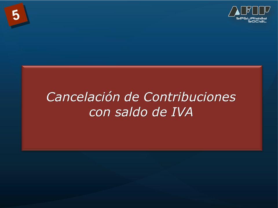 Cancelación de Contribuciones con saldo de IVA 5