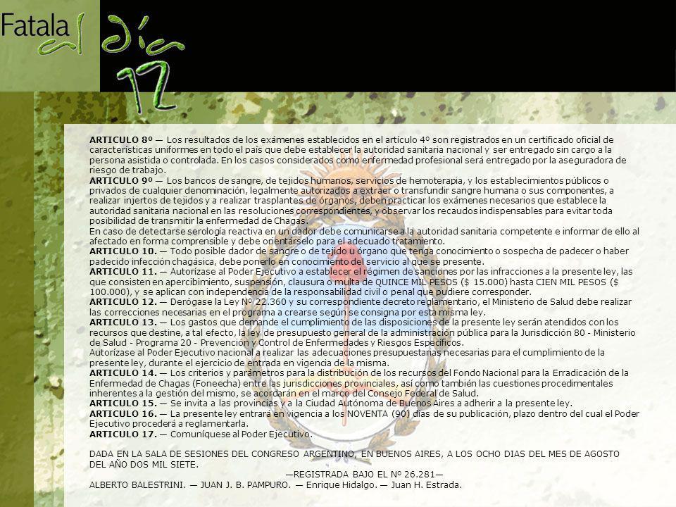 ARTICULO 8º Los resultados de los exámenes establecidos en el artículo 4º son registrados en un certificado oficial de características uniformes en to
