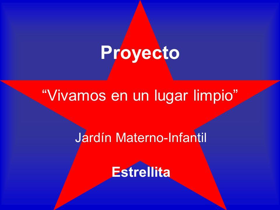 Proyecto Vivamos en un lugar limpio Jardín Materno-Infantil Estrellita