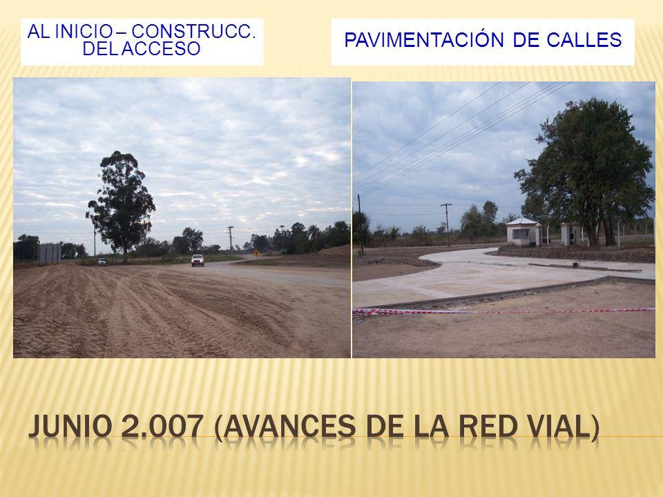 AL INICIO – CONSTRUCC. DEL ACCESO PAVIMENTACIÓN DE CALLES