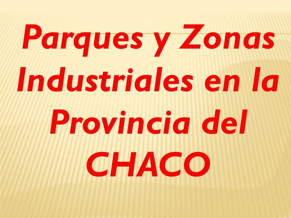 Parques y Zonas Industriales en la Provincia del CHACO