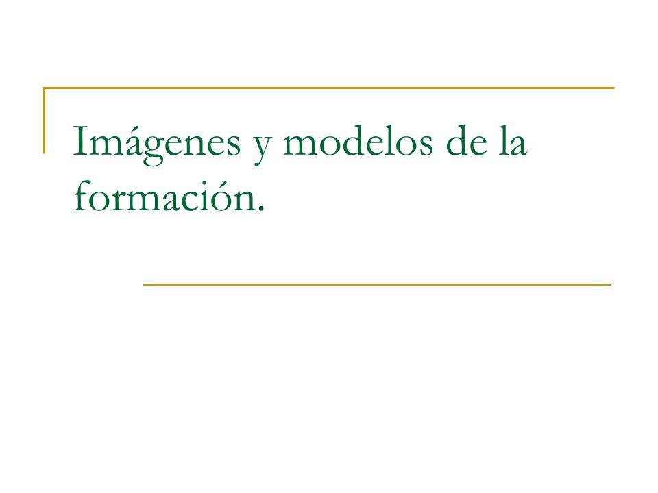Imágenes y modelos de la formación.