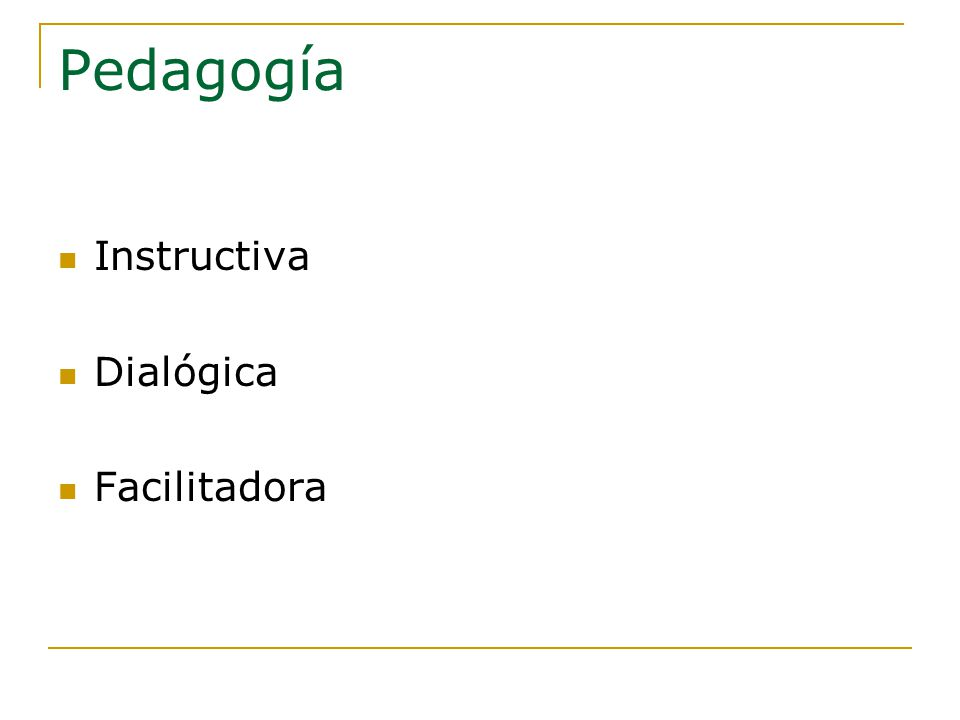 Pedagogía Instructiva Dialógica Facilitadora