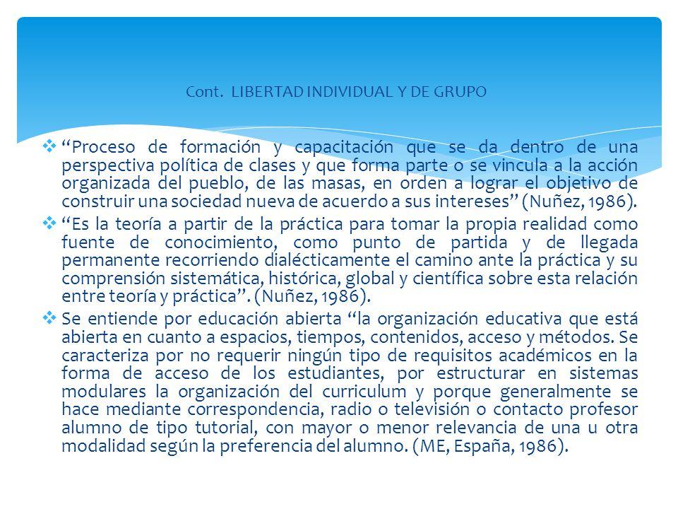 Proceso de formación y capacitación que se da dentro de una perspectiva política de clases y que forma parte o se vincula a la acción organizada del p